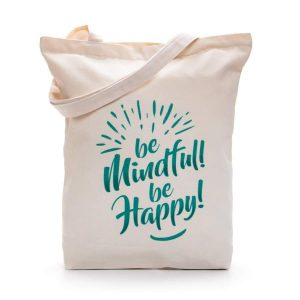 CANVAS TOE BAG – BE MINDFUL! BE HAPPY!